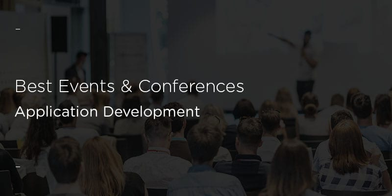The Best Application Development Events and Conferences to Attend in 2020