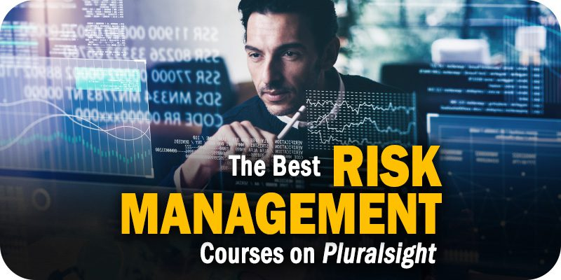 The Best Risk Management Courses on Pluralsight to Consider Taking
