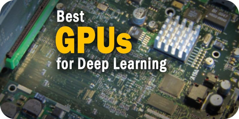 The Best GPUs for Deep Learning