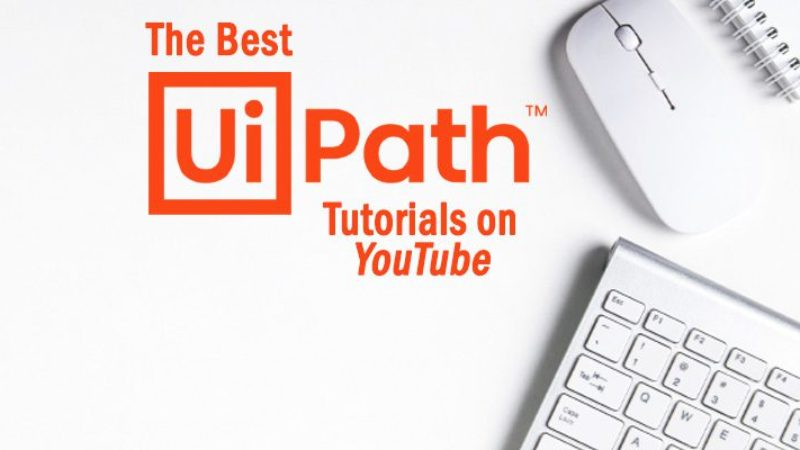 The Best UiPath Tutorials on YouTube to Watch Right Now