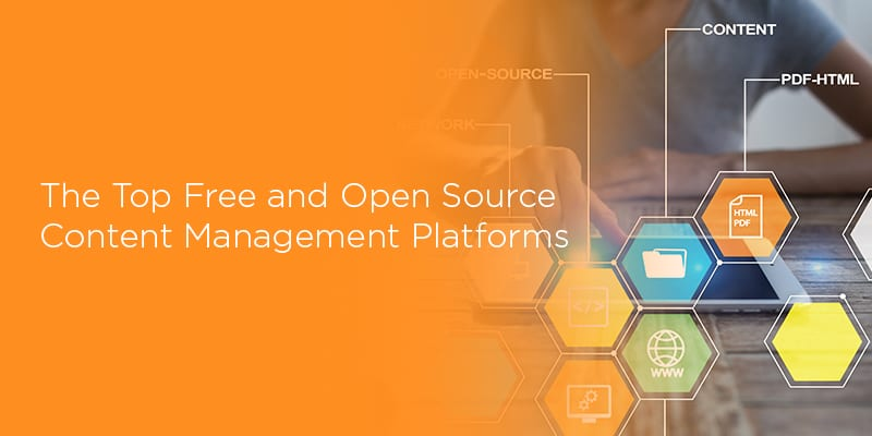 The Top 13 Free and Open Source Content Management Platforms