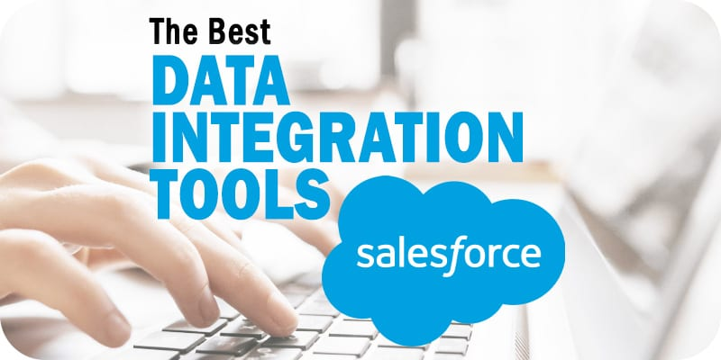 The Best Data Integration Tools for Salesforce